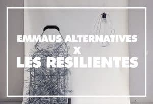 Emmaus Alternatives x Les résilientes